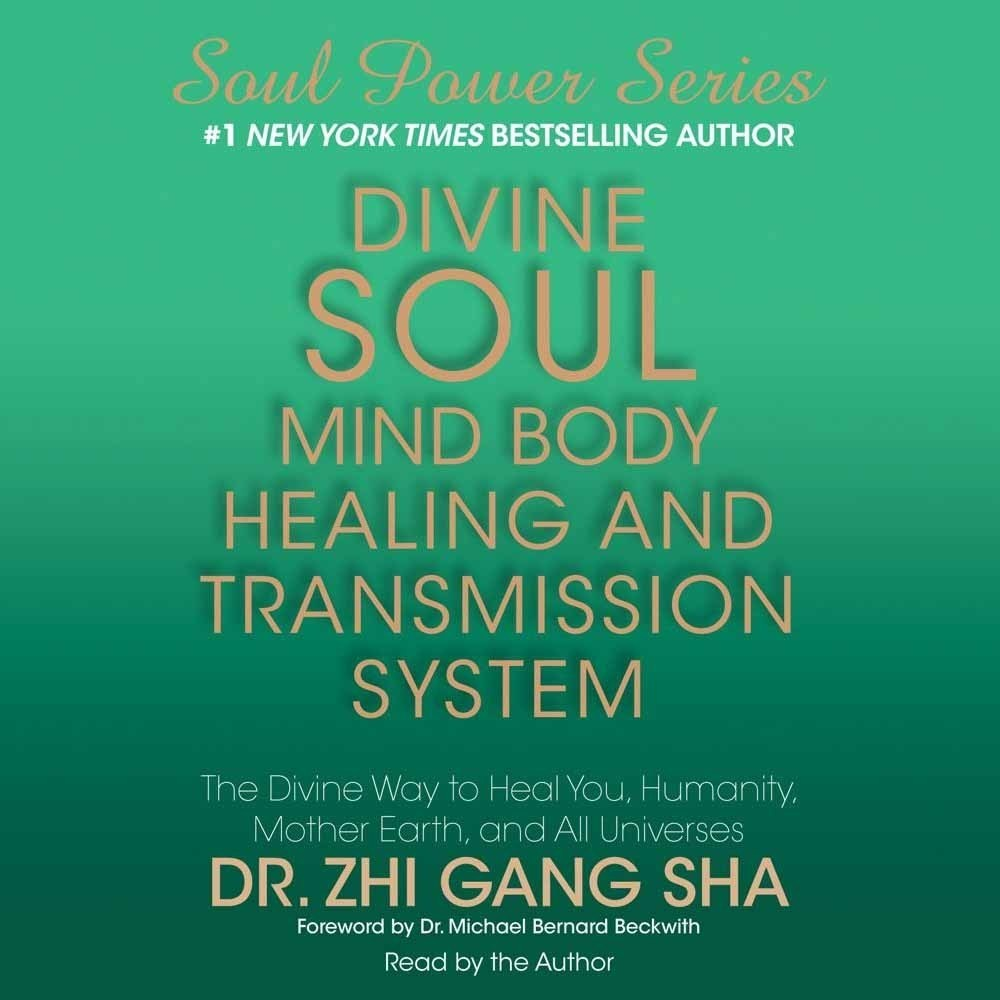 Printable Divine Soul Mind Body Healing and Transmission System: The Divine Way to Heal You, Humanity, Mother Earth, and All Universes Audiobook Cover Art
