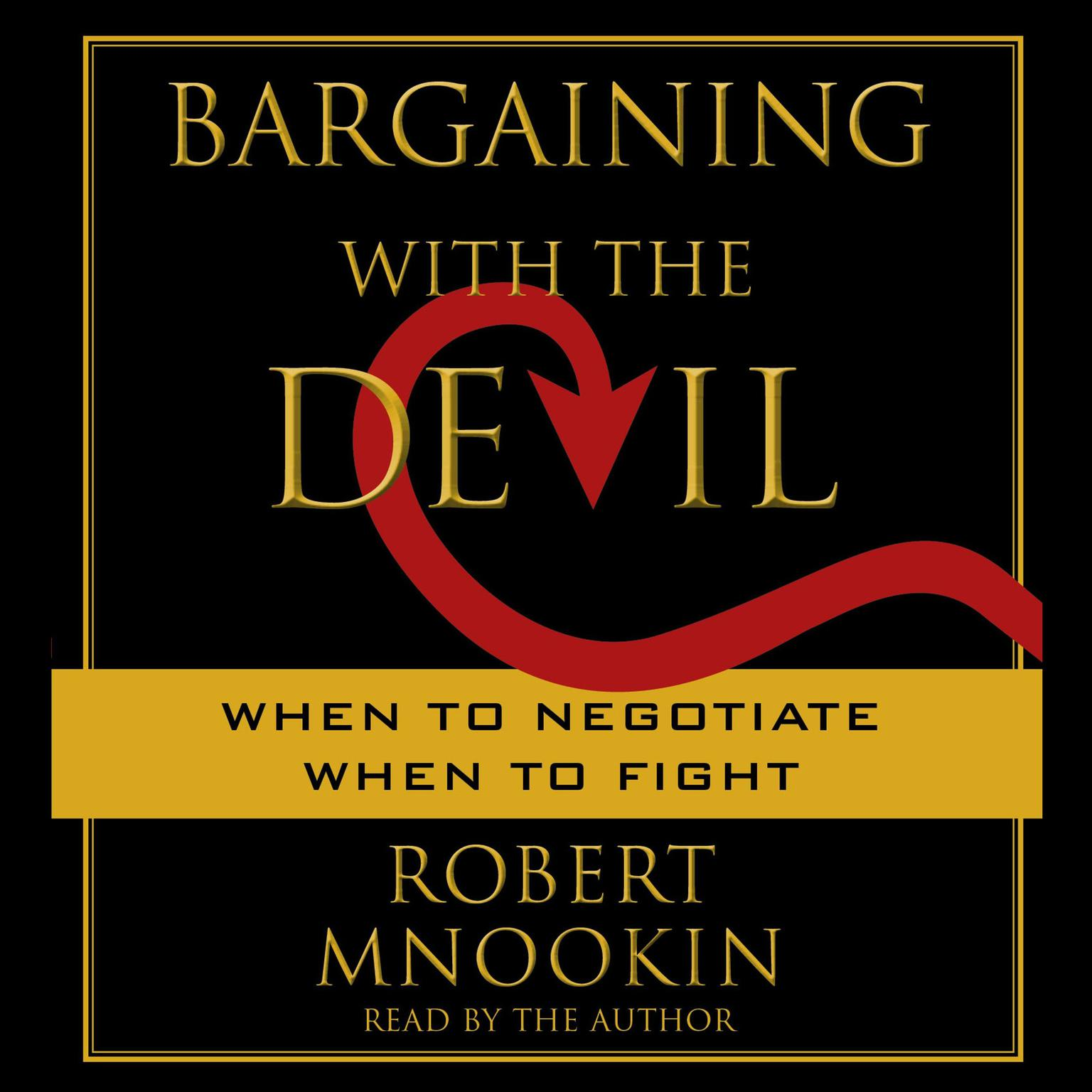 Printable Bargaining with the Devil: When to Negotiate, When to Fight Audiobook Cover Art