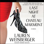 Last Night at Chateau Marmont: A Novel, by Lauren Weisberger