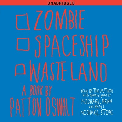 Zombie Spaceship Wasteland: A Book by Patton Oswalt Audiobook, by Patton Oswalt