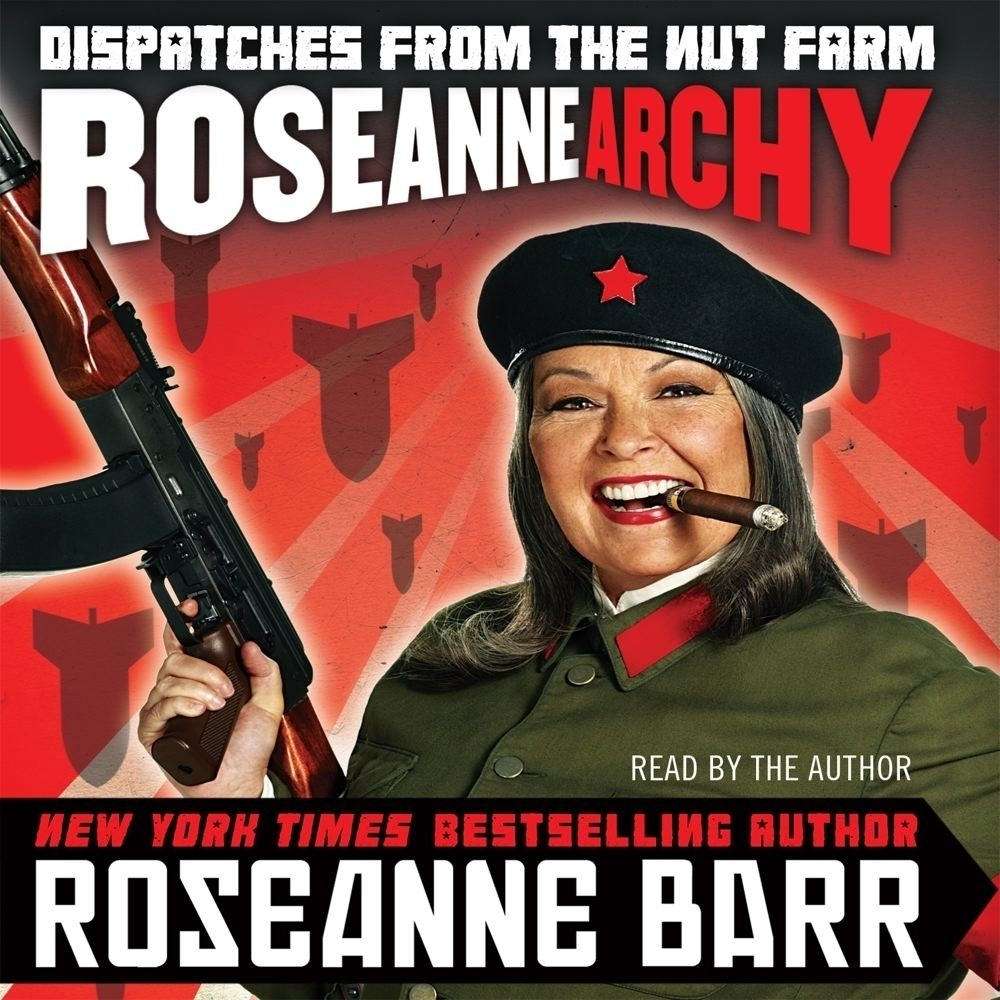 Printable Roseannearchy: Dispatches from the Nut Farm Audiobook Cover Art