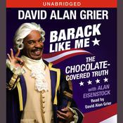 Barack Like Me: The Chocolate-Covered Truth Audiobook, by David Alan Grier