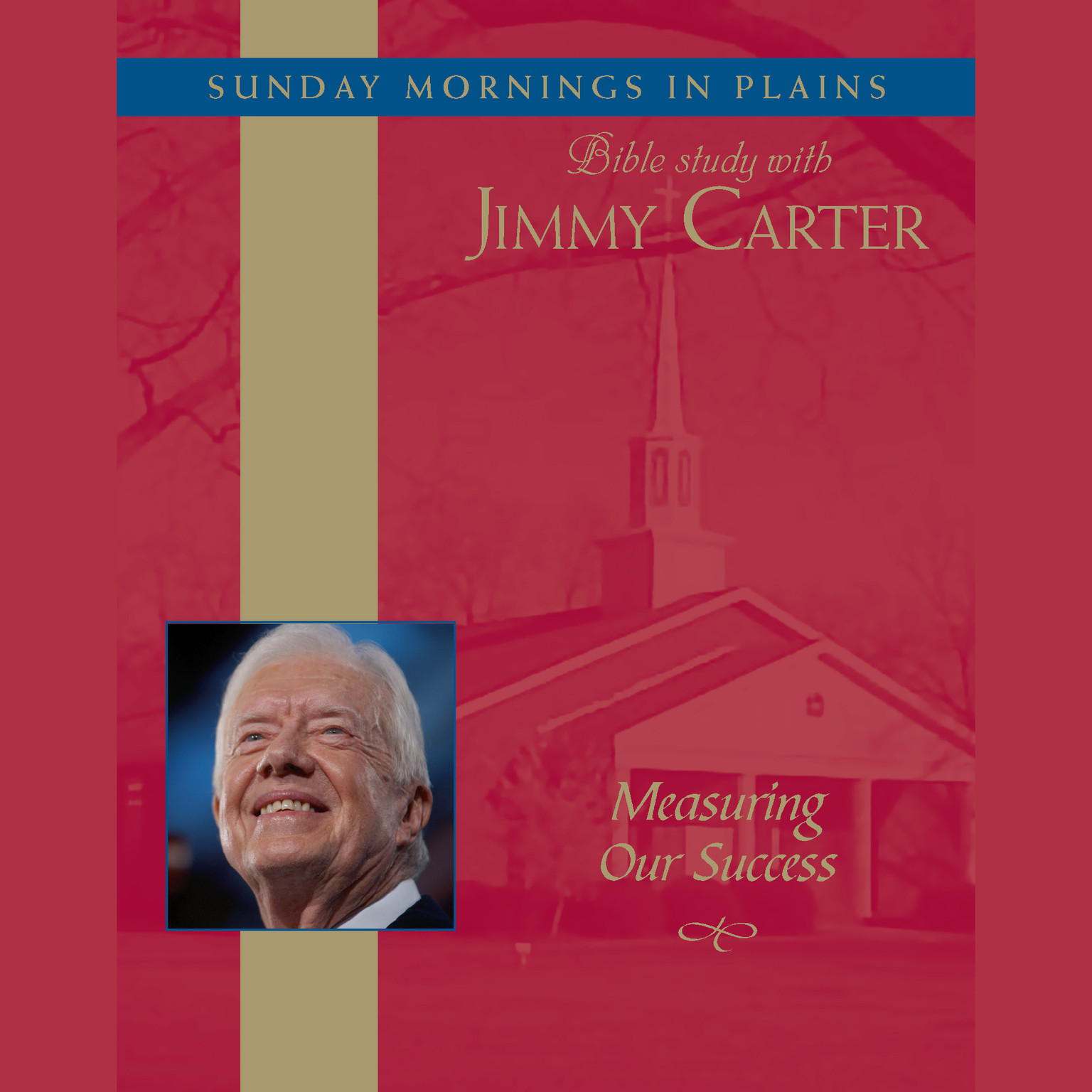 Printable Measuring Our Success: Sunday Mornings in Plains: Bible Study with Jimmy Carter Audiobook Cover Art