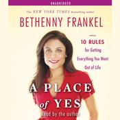A Place of Yes: 10 Rules for Getting Everything You Want Out of Life Audiobook, by Bethenny Frankel