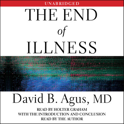 The End of Illness Audiobook, by David B. Agus