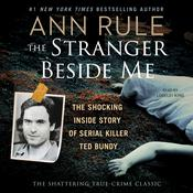 The Stranger Beside Me: Ted Bundy: The Shocking Inside Story, by Ann Rule