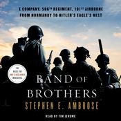 Band of Brothers: E Company, 506th Regiment, 101st Airborne, from Normandy to Hitler's Eagle's Nest Audiobook, by Stephen E. Ambrose