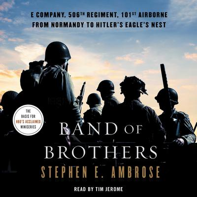 Band of Brothers: E Company, 506th Regiment, 101st Airborne, from Normandy to Hitlers Eagles Nest Audiobook, by