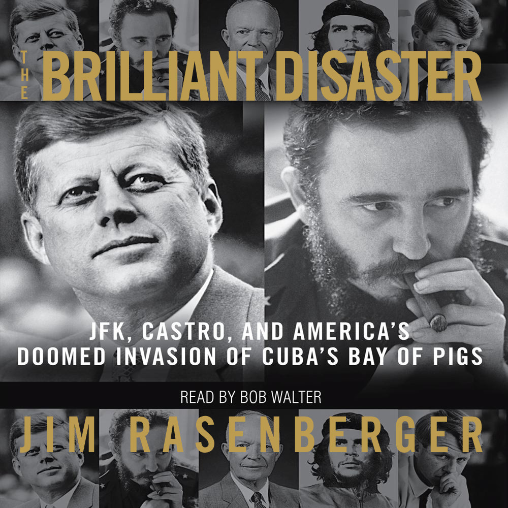 Printable The Brilliant Disaster: JFK, Castro, and America's Doomed Invasion of Cuba's Bay of Pigs Audiobook Cover Art