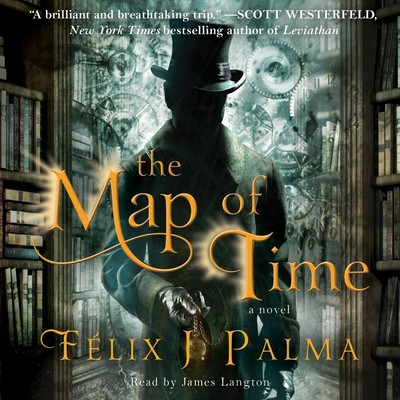 The Map of Time: A Novel Audiobook, by Félix J. Palma