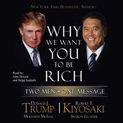 Why We Want You to Be Rich: Two Men, One Message Audiobook, by Donald J. Trump, Robert T. Kiyosaki