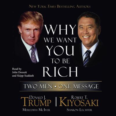 Why We Want You to Be Rich: Two Men, One Message Audiobook, by
