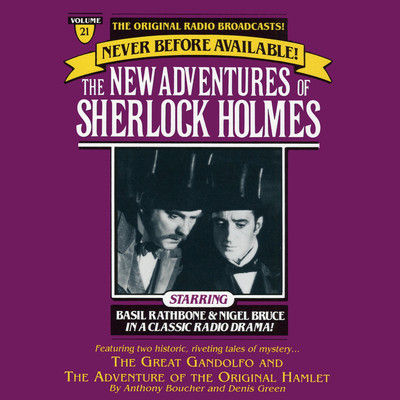 The Great Gondolofo and The Adventure of the Original Hamlet: The New Adventures of Sherlock Holmes, Episode 21 Audiobook, by Anthony Boucher
