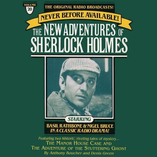 Printable The Manor House Case and The Adventure of the Stuttering Ghost: The New Adventures of Sherlock Holmes, Episode 20 Audiobook Cover Art