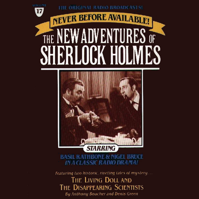 Printable The Living Doll and The Disappearing Scientists: The New Adventures of Sherlock Holmes, Episode #17 Audiobook Cover Art