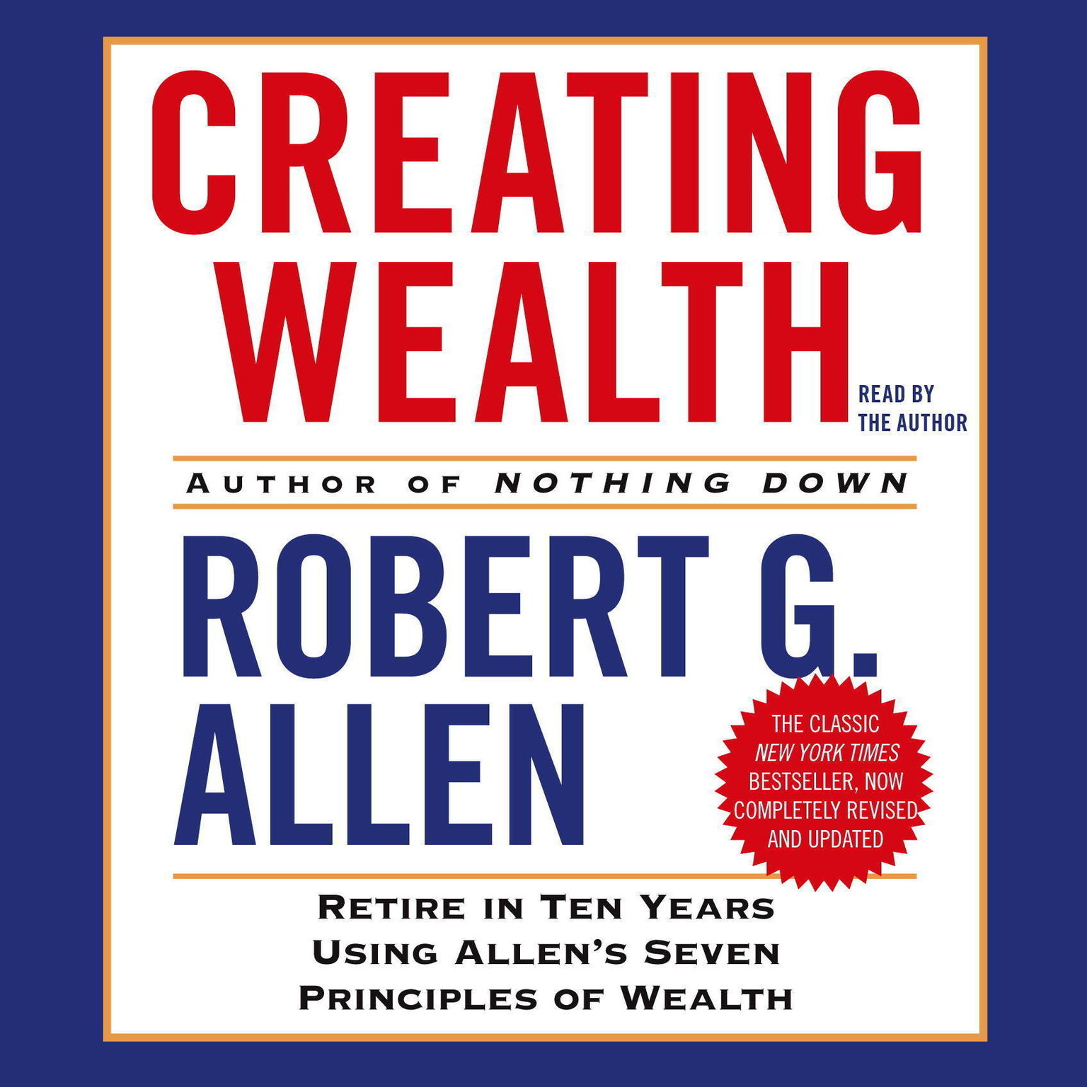 Printable Creating Wealth: Retire in Ten Years Using Allens Seven Principles of Wealth Audiobook Cover Art