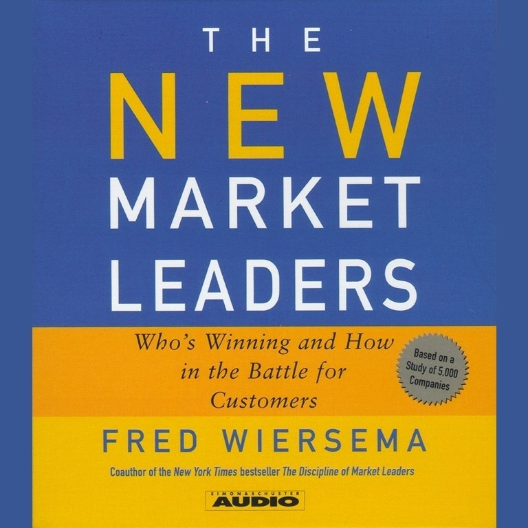 Printable The New Market Leaders: Who's Winning and How in the Battle for Customers Audiobook Cover Art