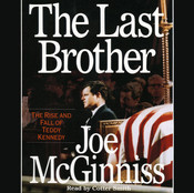 The Last Brother: The Rise and Fall of Teddy Kennedy Audiobook, by Joe McGinniss