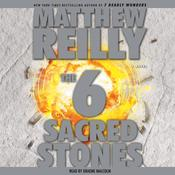 The Six Sacred Stones, by Matthew Reilly