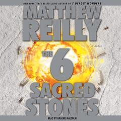 The Six  Sacred Stones: A Novel Audiobook, by Matthew Reilly