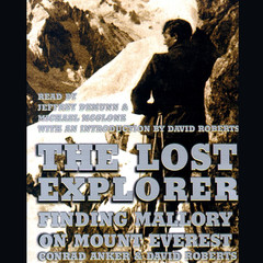 The Lost Explorer: Finding Mallory on Mount Everest Audiobook, by Conrad Anker, David Roberts