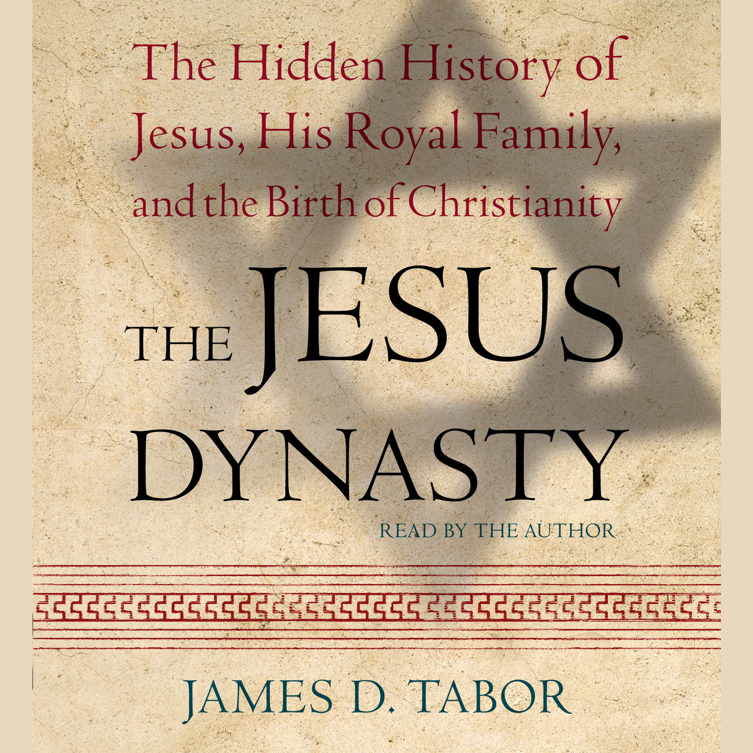 Printable The Jesus Dynasty: The Hidden History of Jesus, His Royal Family, and the Birth of Christianity Audiobook Cover Art