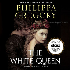 The White Queen: A Novel Audiobook, by Philippa Gregory