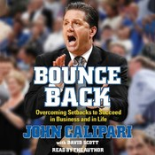 Bounce Back: Overcoming Setbacks to Succeed in Business and in Life Audiobook, by John Calipari