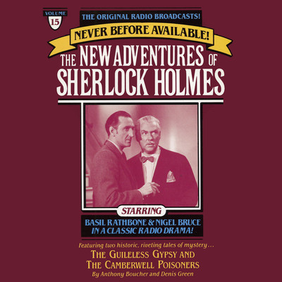 The Guileless Gypsy and The Camberville Poiseners: The New Adventures of Sherlock Holmes, Episode 15 Audiobook, by Anthony Boucher