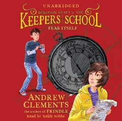 Fear Itself: Keepers of the School, Book 2 Audiobook, by Andrew Clements