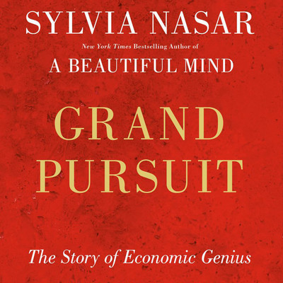 Grand Pursuit: The Story of Economic Genius Audiobook, by Sylvia Nasar