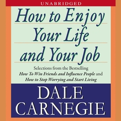 How to Enjoy Your Life and Your Job Audiobook, by Dale Carnegie