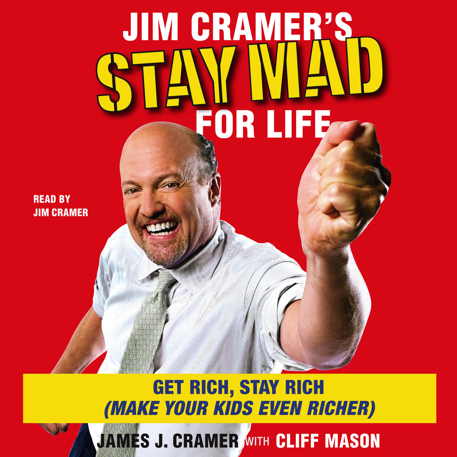 Printable Jim Cramer's Stay Mad for Life: Get Rich, Stay Rich (Make Your Kids Even Richer) Audiobook Cover Art