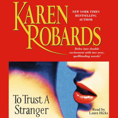 To Trust A Stranger Audiobook, by Karen Robards