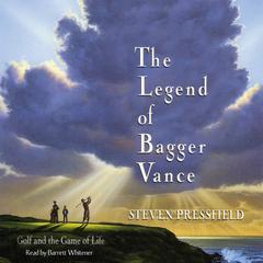 The Legend of Bagger Vance Audiobook, by Steven Pressfield
