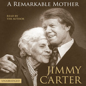 A Remarkable Mother Audiobook, by Jimmy Carter