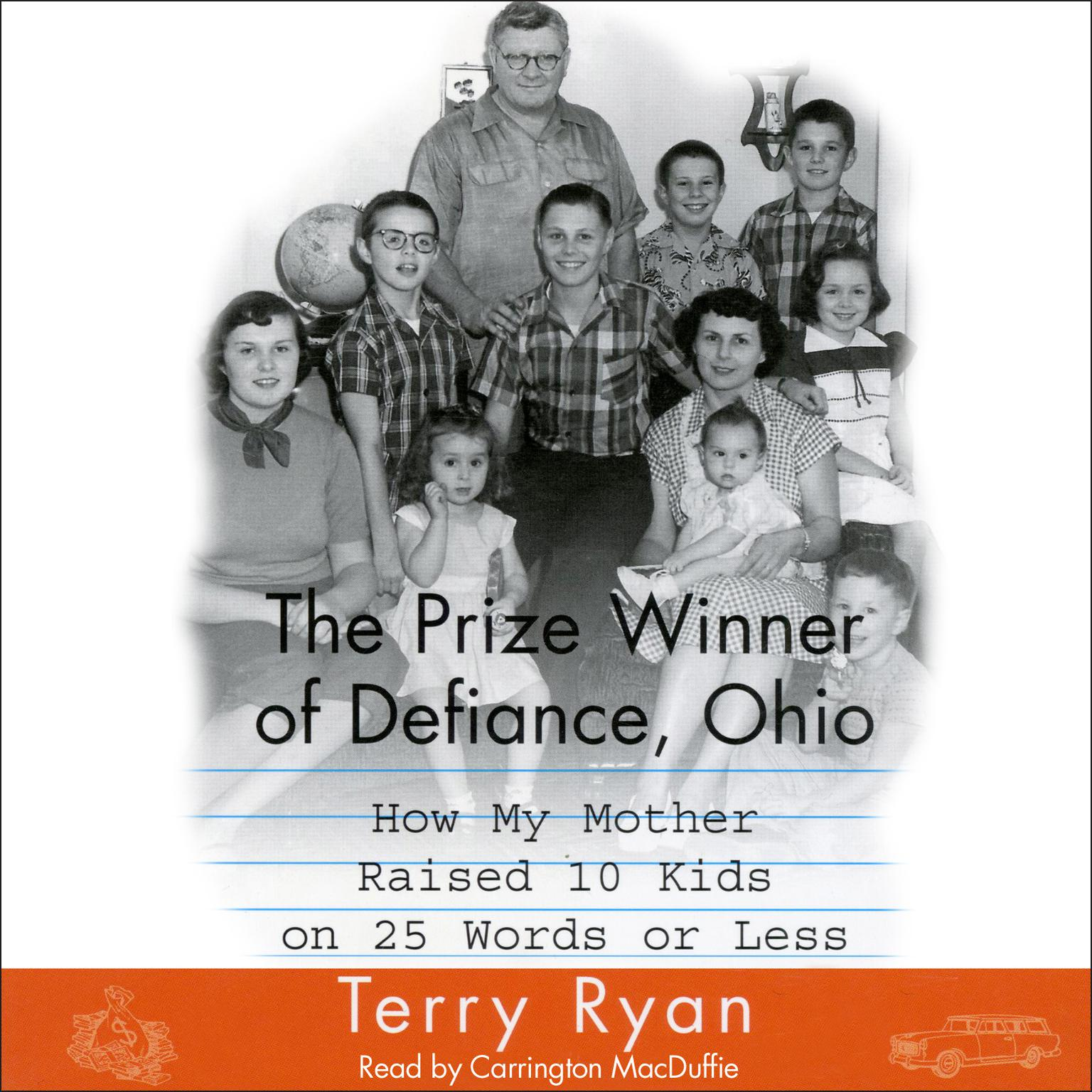 Printable The Prize Winner Of Defiance Ohio: How My Mother Raised 10 Kids on 25 Words or Less Audiobook Cover Art