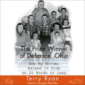 The Prize Winner Of Defiance, Ohio, by Terry Ryan
