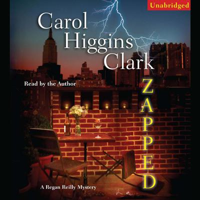 Zapped: A Regan Reilly Mystery Audiobook, by Carol Higgins Clark