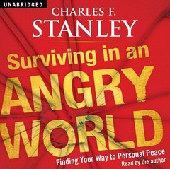 Surviving in an Angry World: Finding Your Way to Personal Peace Audiobook, by Charles F. Stanley