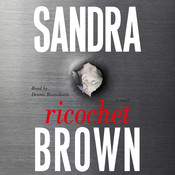 Ricochet: A Novel, by Sandra Brown