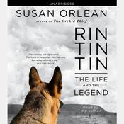 Rin Tin Tin: The Life and the Legend, by Susan Orlean