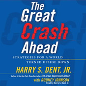 The Great Crash Ahead: Strategies for a World Turned Upside Down Audiobook, by Harry S. Dent