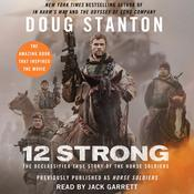 Horse Soldiers: The Extraordinary Story of a Band of U.S. Soldiers Who Rode to Victory in Afghanistan, by Doug Stanton