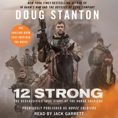 Horse Soldiers: The Declassified True Story of the Horse Soldiers Audiobook, by Doug Stanton
