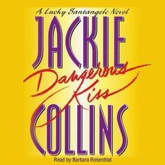Dangerous Kiss Audiobook, by Jackie Collins