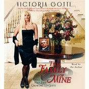 This Family of Mine: What It Was Like Growing Up Gotti Audiobook, by Victoria Gotti