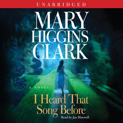 I Heard That Song Before: A Novel Audiobook, by Mary Higgins Clark