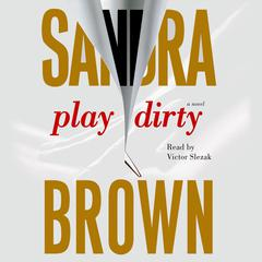 Play Dirty: A Novel Audiobook, by Sandra Brown