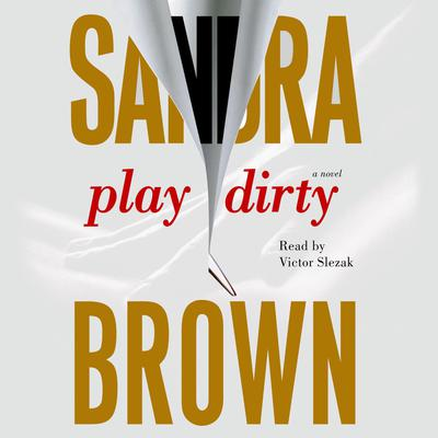 Play Dirty: A Novel Audiobook, by